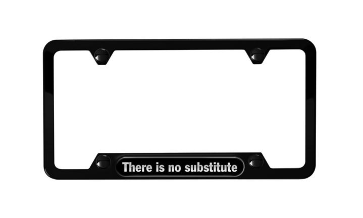 There Is No Substitute Black Stainless Steel License plate frame